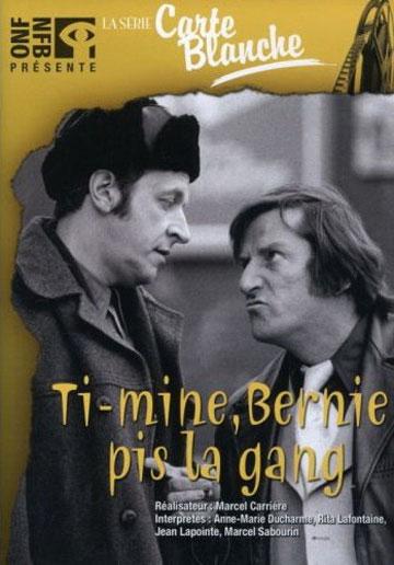 Ti-Mine, Bernie pis la gang