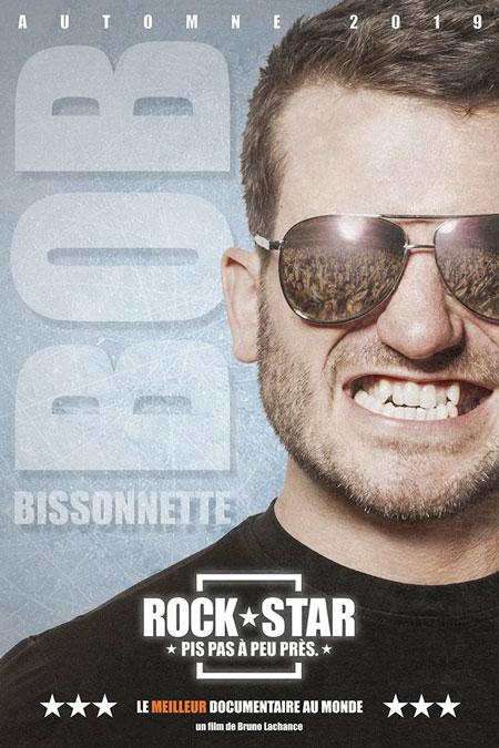 Bob Bissonnette: Rockstar. Pis pas à peu près