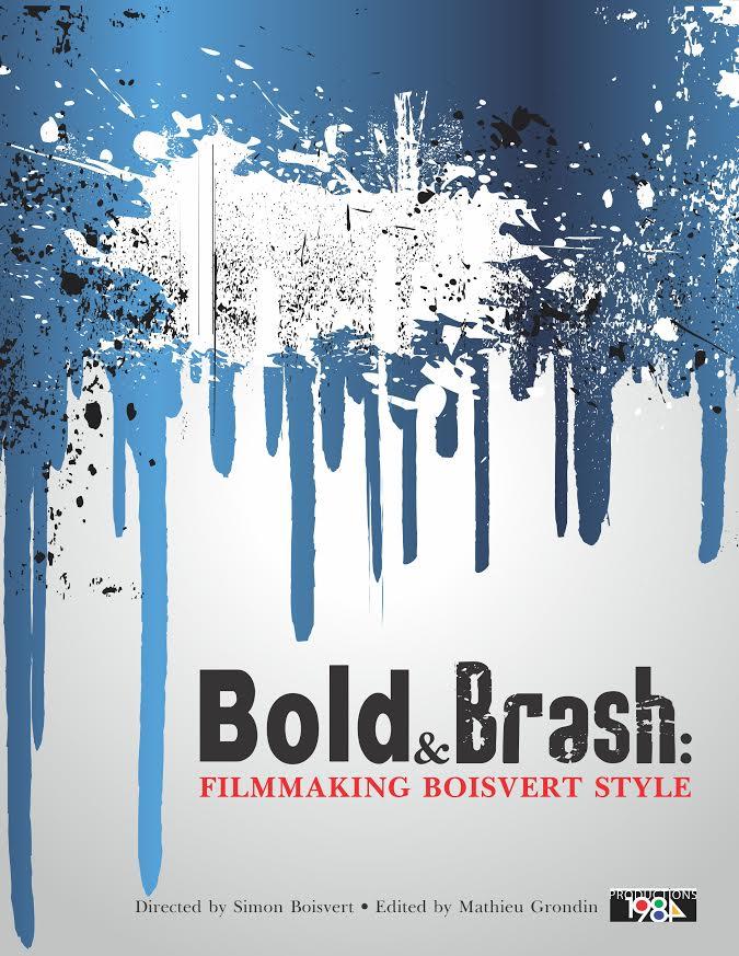 Bold & Brash - Filmmaking Boisvert Style