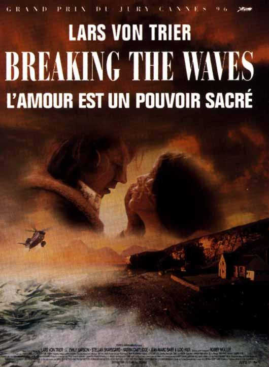 Breaking the Waves - L'Amour est un pouvoir sacré
