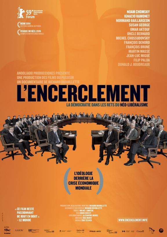 Encerclement - La Démocratie dans les rets du néolibéralisme, L'