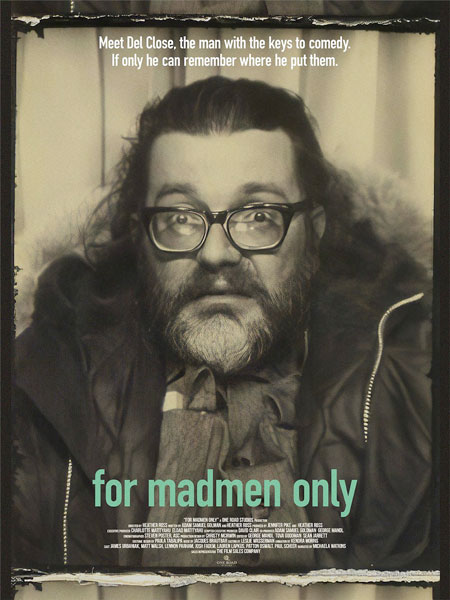 For Madmen Only - The Stories of Del Close