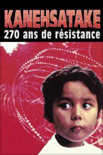 Kanehsatake: 270 ans de résistance