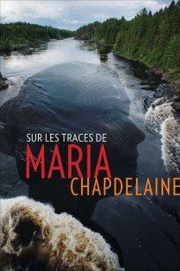 Sur les traces de Maria Chapdelaine